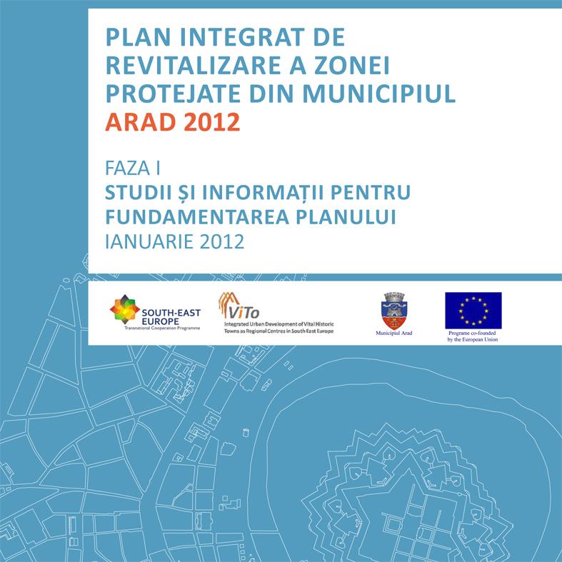 Plan integrat de revitalizare a zonei protejate din Municipiul Arad 2012
